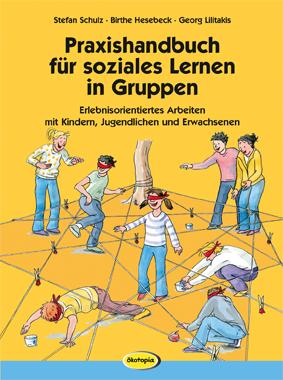Praxishandbuch für soziales Lernen in Gruppen