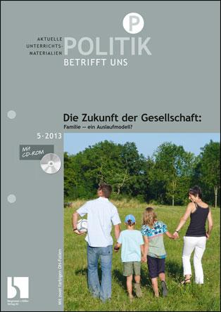 Die Zukunft der Gesellschaft: Familie - ein Auslaufmodell?