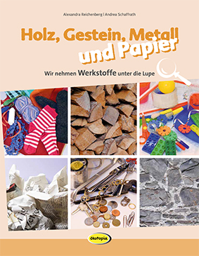 Holz, Gestein, Metall und Papier