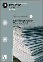 Pressefreiheit zwischen Markt und Politik