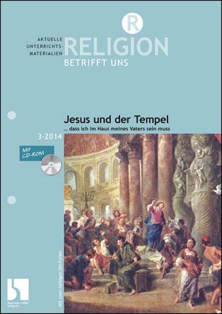 """Jesus und der Tempel - """"... dass ich im Haus meines Vaters sein muss"""""""