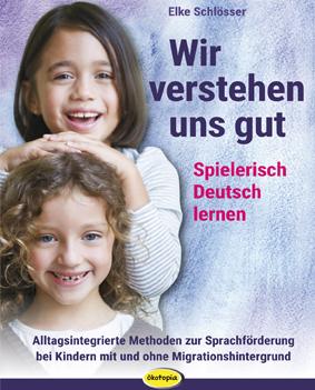 Wir verstehen uns gut - Spielerisch Deutsch lernen