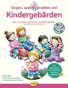 Singen, spielen, erzählen mit Kindergebärden (Buch inkl. Audio-CD)