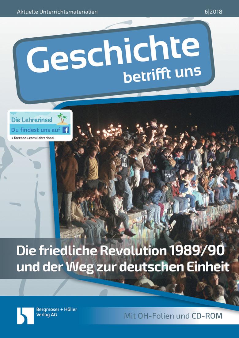 Die friedliche Revolution 1989/90 und der Weg zur deutschen Einheit